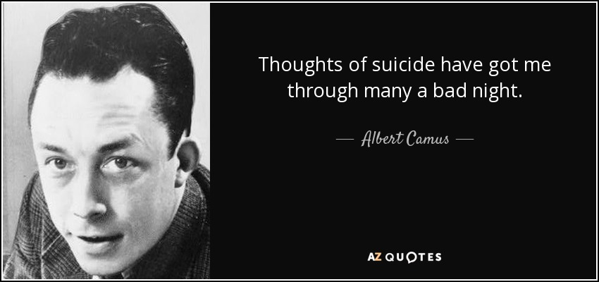 quote-thoughts-of-suicide-have-got-me-through-many-a-bad-night-albert-camus-44-9-0933
